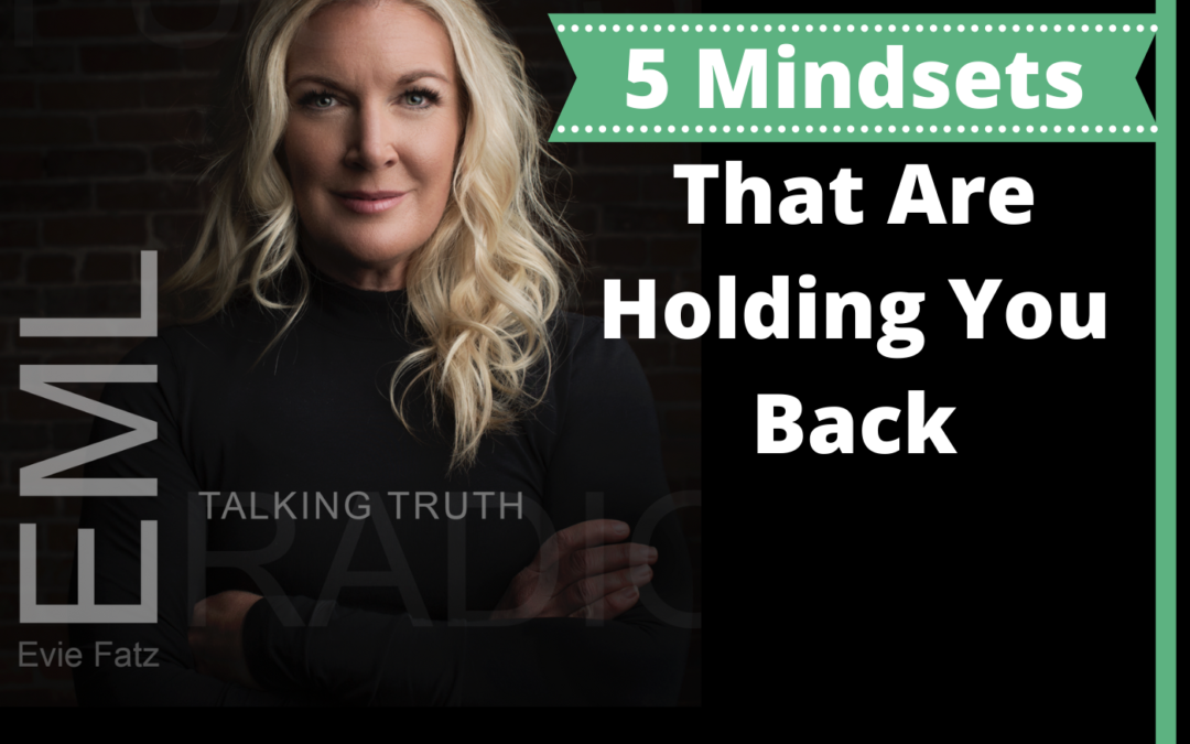 Episode #33 5 Mindsets That Are Holding You Back