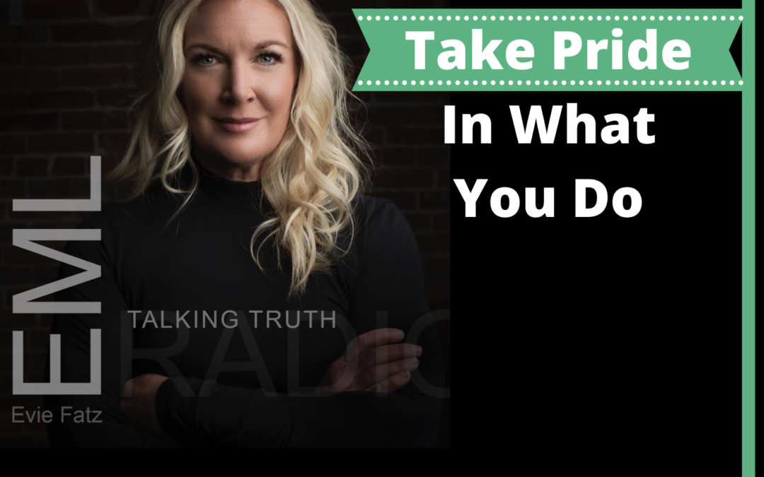 EP #54 Take Pride In What You Do